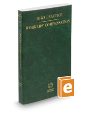 Iowa Workers' Compensation Law and Practice, 2017-2018 ed. (Vol. 15, Iowa Practice Series)