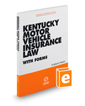 Kentucky Motor Vehicle Insurance Law with Forms, 2016-2017 ed.