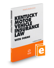 Kentucky Motor Vehicle Insurance Law with Forms, 2017-2018 ed.