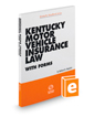 Kentucky Motor Vehicle Insurance Law with Forms, 2018-2019 ed.