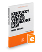 Kentucky Motor Vehicle Insurance Law with Forms, 2019-2020 ed.