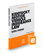 Kentucky Motor Vehicle Insurance Law with Forms, 2020-2021 ed.