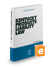 Kentucky Products Liability Law, 2017-2018 ed.