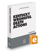 Kentucky Wrongful Death Actions, 2016-2017 ed.