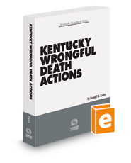 Kentucky Wrongful Death Actions, 2018-2019 ed.