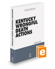Kentucky Wrongful Death Actions, 2021-2022 ed.