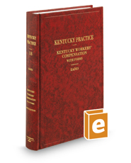 Kentucky Workers' Compensation with Forms, 5th (Vol. 18, Kentucky Practice Series)