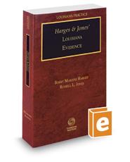 Harges & Jones' Louisiana Evidence, 2016 ed. (Louisiana Practice Series)
