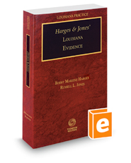 Harges & Jones' Louisiana Evidence, 2018 ed. (Louisiana Practice Series)