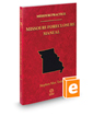 Missouri Foreclosure Manual, 2016-2017 ed. (Vol. 38, Missouri Practice Series)