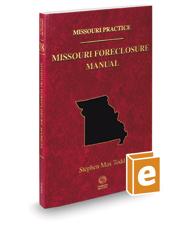 Missouri Foreclosure Manual, 2020-2021 ed. (Vol. 38, Missouri Practice Series)