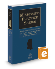 Mississippi Divorce, Alimony and Child Custody with Forms, 2017-2018 ed.