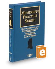 Mississippi Probate and Estate Administration, 3d