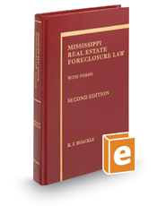 Mississippi Real Estate Foreclosure Law with Forms, 2d