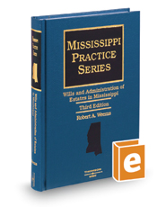 Wills and Administration of Estates in Mississippi, 3d (Mississippi Practice Series)