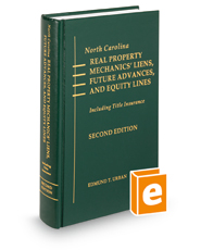 North Carolina Real Property Mechanics' Liens, Future Advances, and Equity Lines (Including Title Insurance), 2d