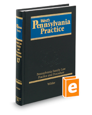 Pennsylvania Family Law Practice and Procedure With Forms (Vol. 17, West's® Pennsylvania Practice)