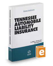 Tennessee Automobile Liability Insurance, 2016-2017 ed.
