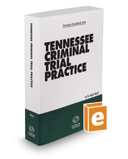 Tennessee Criminal Trial Practice, 2017-2018 ed.