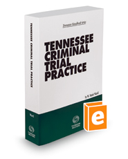 Tennessee Criminal Trial Practice, 2018-2019 ed.