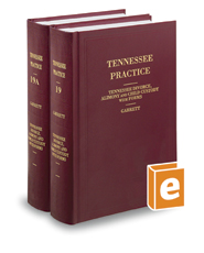 Tennessee Divorce, Alimony, and Child Custody with Forms, Second Revised ed. (Vol. 19 and 19A, Tennessee Practice Series)