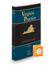 Criminal Procedure, 2017-2018 ed. (Vol. 5, Virginia Practice Series™)