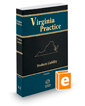Products Liability, 2019 ed. (Vol. 12, Virginia Practice Series™)