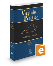 Real Estate Closings, 2018-2019 ed. (Vol. 11, Virginia Practice Series™)