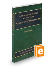 Florida Motor Vehicle No-Fault Law, Personal Injury Protection (PIP), 2015-2016 ed. (Vol. 7, Florida Practice Series)