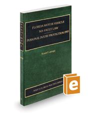Florida Motor Vehicle No-Fault Law, Personal Injury Protection (PIP), 2020-2021 ed. (Vol. 7, Florida Practice Series)