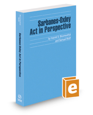 Sarbanes-Oxley Act in Perspective, 2016-2017 ed. (Securities Law Handbook Series)