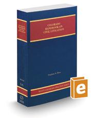 Colorado Handbook on Civil Litigation, 2020-2021 ed. (Vol. 5A, Colorado Practice Series)