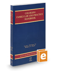 Colorado Family Law and Practice Handbook, 2017-2018 ed. (Vol. 21, Colorado Practice Series)