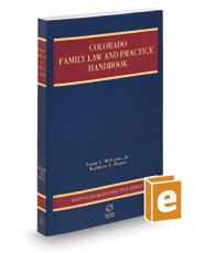 Colorado Family Law and Practice Handbook, 2020-2021 ed. (Vol. 21, Colorado Practice Series)