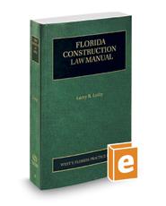 Florida Construction Law Manual, 2016-2017 ed. (Vol. 8, Florida Practice Series)