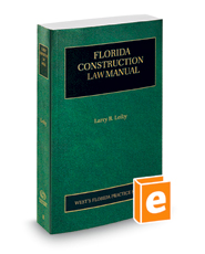 Florida Construction Law Manual, 2018-2019 ed. (Vol. 8, Florida Practice Series)