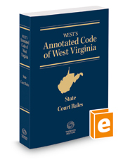 West's Annotated Code of West Virginia, State Court Rules, 2018 ed.