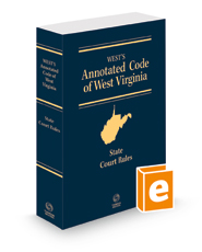 West's Annotated Code of West Virginia, State Court Rules, 2021 ed.