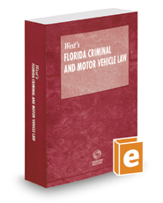 West's Florida Criminal and Motor Vehicle Law, 2017 ed.