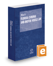 West's Florida Criminal and Motor Vehicle Law, 2018 ed.