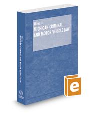 Michigan Criminal and Motor Vehicle Law, 2017 ed.