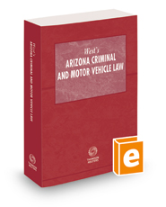West's Arizona Criminal and Motor Vehicle Law, 2017-2018 ed.