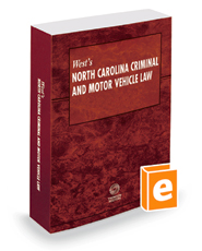 West's North Carolina Criminal and Motor Vehicle Law, 2018 ed.