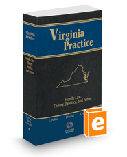 Family Law: Theory, Practice, and Forms, 2018 ed. (Vol. 9, Virginia Practice Series™)