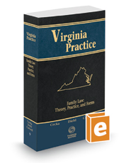 Family Law: Theory, Practice, and Forms, 2019 ed. (Vol. 9, Virginia Practice Series™)
