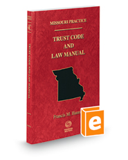 Trust Code and Law Manual, 2018-2019 ed. (Vol. 4C, Missouri Practice Series)