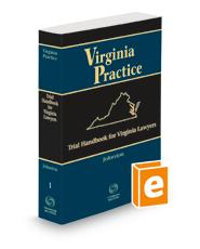 Trial Handbook for Virginia Lawyers, 2021 ed. (Vol. 1, Virginia Practice Series™)