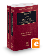 Business Law Deskbook, 2017-2018 ed. (Vol. 9 & 9A, Arizona Practice Series)