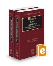 Business Law Deskbook, 2020-2021 ed. (Vol. 9 & 9A, Arizona Practice Series)