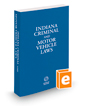 Indiana Criminal and Motor Vehicle Laws, 2017 ed.